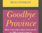 Goodbye Province. O forse, no? La risposta in un libro di Silvia Paterlini